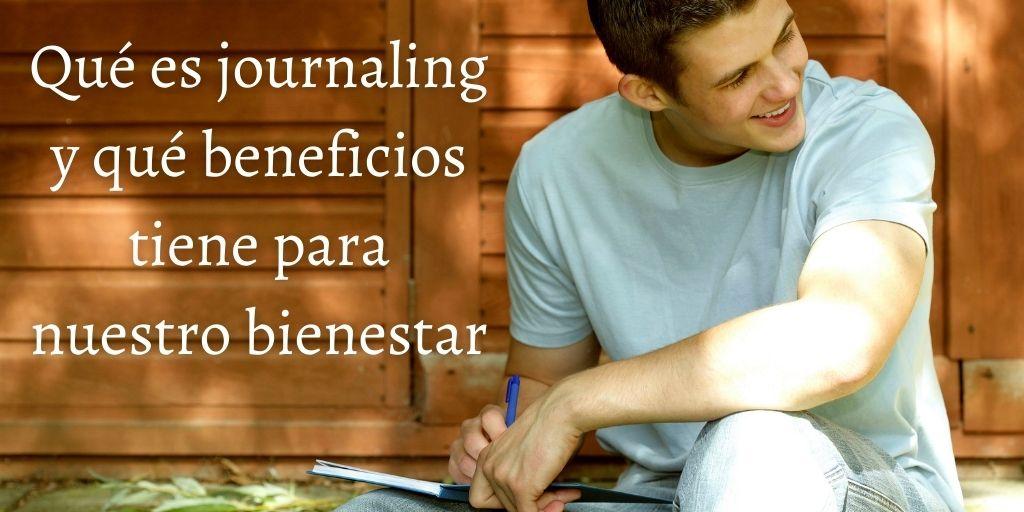 Qué es journaling y qué beneficios tiene para nuestro bienestar